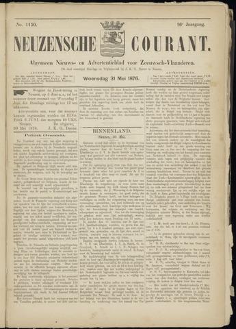 Ter Neuzensche Courant. Algemeen Nieuws- en Advertentieblad voor Zeeuwsch-Vlaanderen / Neuzensche Courant ... (idem) / (Algemeen) nieuws en advertentieblad voor Zeeuwsch-Vlaanderen 1876-05-31