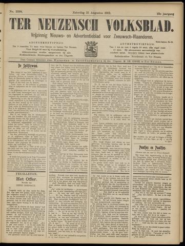 Ter Neuzensch Volksblad. Vrijzinnig nieuws- en advertentieblad voor Zeeuwsch- Vlaanderen / Zeeuwsch Nieuwsblad. Nieuws- en advertentieblad voor Zeeland 1912-08-31
