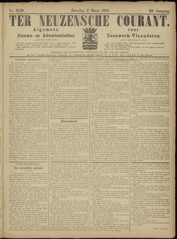 Ter Neuzensche Courant. Algemeen Nieuws- en Advertentieblad voor Zeeuwsch-Vlaanderen / Neuzensche Courant ... (idem) / (Algemeen) nieuws en advertentieblad voor Zeeuwsch-Vlaanderen 1895-03-02