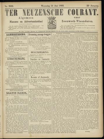 Ter Neuzensche Courant. Algemeen Nieuws- en Advertentieblad voor Zeeuwsch-Vlaanderen / Neuzensche Courant ... (idem) / (Algemeen) nieuws en advertentieblad voor Zeeuwsch-Vlaanderen 1893-06-21