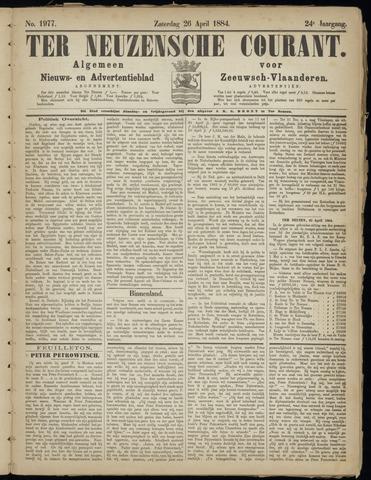 Ter Neuzensche Courant. Algemeen Nieuws- en Advertentieblad voor Zeeuwsch-Vlaanderen / Neuzensche Courant ... (idem) / (Algemeen) nieuws en advertentieblad voor Zeeuwsch-Vlaanderen 1884-04-26