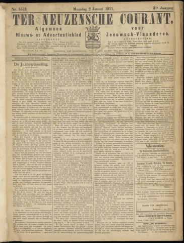 Ter Neuzensche Courant. Algemeen Nieuws- en Advertentieblad voor Zeeuwsch-Vlaanderen / Neuzensche Courant ... (idem) / (Algemeen) nieuws en advertentieblad voor Zeeuwsch-Vlaanderen 1911-01-02