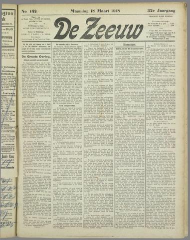 De Zeeuw. Christelijk-historisch nieuwsblad voor Zeeland 1918-03-18