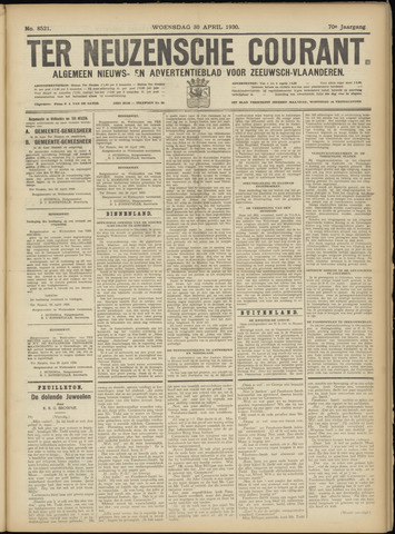 Ter Neuzensche Courant. Algemeen Nieuws- en Advertentieblad voor Zeeuwsch-Vlaanderen / Neuzensche Courant ... (idem) / (Algemeen) nieuws en advertentieblad voor Zeeuwsch-Vlaanderen 1930-04-30