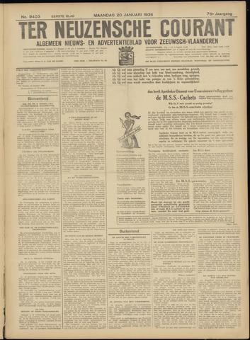 Ter Neuzensche Courant. Algemeen Nieuws- en Advertentieblad voor Zeeuwsch-Vlaanderen / Neuzensche Courant ... (idem) / (Algemeen) nieuws en advertentieblad voor Zeeuwsch-Vlaanderen 1936-01-20
