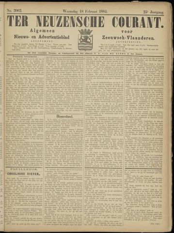 Ter Neuzensche Courant. Algemeen Nieuws- en Advertentieblad voor Zeeuwsch-Vlaanderen / Neuzensche Courant ... (idem) / (Algemeen) nieuws en advertentieblad voor Zeeuwsch-Vlaanderen 1885-02-18