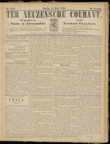 Ter Neuzensche Courant. Algemeen Nieuws- en Advertentieblad voor Zeeuwsch-Vlaanderen / Neuzensche Courant ... (idem) / (Algemeen) nieuws en advertentieblad voor Zeeuwsch-Vlaanderen 1899-03-14