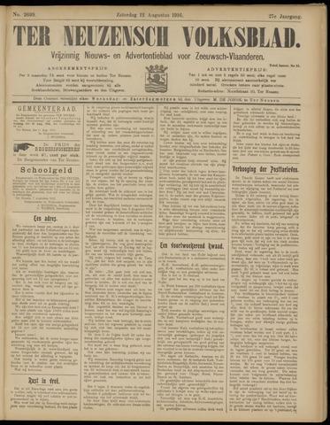 Ter Neuzensch Volksblad. Vrijzinnig nieuws- en advertentieblad voor Zeeuwsch- Vlaanderen / Zeeuwsch Nieuwsblad. Nieuws- en advertentieblad voor Zeeland 1916-08-12