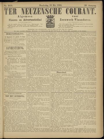 Ter Neuzensche Courant. Algemeen Nieuws- en Advertentieblad voor Zeeuwsch-Vlaanderen / Neuzensche Courant ... (idem) / (Algemeen) nieuws en advertentieblad voor Zeeuwsch-Vlaanderen 1895-05-16