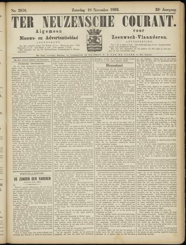 Ter Neuzensche Courant. Algemeen Nieuws- en Advertentieblad voor Zeeuwsch-Vlaanderen / Neuzensche Courant ... (idem) / (Algemeen) nieuws en advertentieblad voor Zeeuwsch-Vlaanderen 1893-11-18