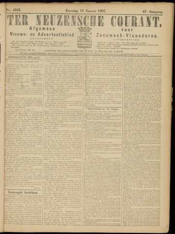 Ter Neuzensche Courant. Algemeen Nieuws- en Advertentieblad voor Zeeuwsch-Vlaanderen / Neuzensche Courant ... (idem) / (Algemeen) nieuws en advertentieblad voor Zeeuwsch-Vlaanderen 1907-01-19