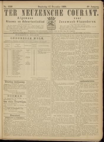 Ter Neuzensche Courant. Algemeen Nieuws- en Advertentieblad voor Zeeuwsch-Vlaanderen / Neuzensche Courant ... (idem) / (Algemeen) nieuws en advertentieblad voor Zeeuwsch-Vlaanderen 1908-12-17