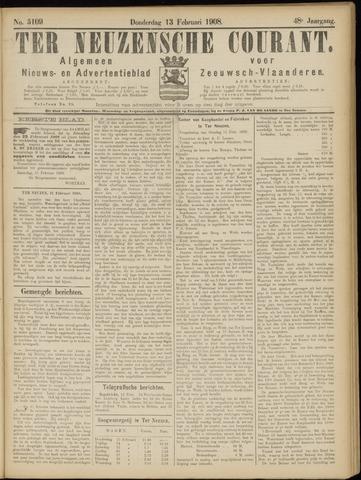 Ter Neuzensche Courant. Algemeen Nieuws- en Advertentieblad voor Zeeuwsch-Vlaanderen / Neuzensche Courant ... (idem) / (Algemeen) nieuws en advertentieblad voor Zeeuwsch-Vlaanderen 1908-02-13