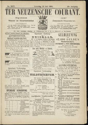 Ter Neuzensche Courant. Algemeen Nieuws- en Advertentieblad voor Zeeuwsch-Vlaanderen / Neuzensche Courant ... (idem) / (Algemeen) nieuws en advertentieblad voor Zeeuwsch-Vlaanderen 1881-07-16