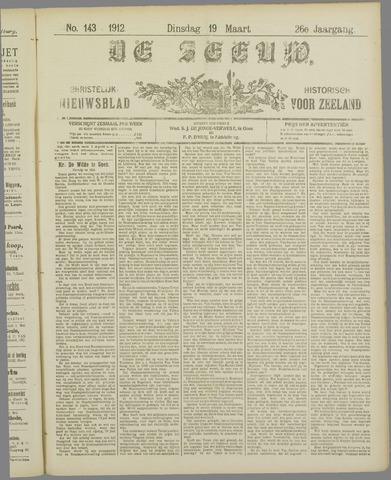 De Zeeuw. Christelijk-historisch nieuwsblad voor Zeeland 1912-03-19