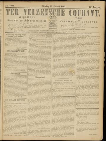 Ter Neuzensche Courant. Algemeen Nieuws- en Advertentieblad voor Zeeuwsch-Vlaanderen / Neuzensche Courant ... (idem) / (Algemeen) nieuws en advertentieblad voor Zeeuwsch-Vlaanderen 1907-01-15