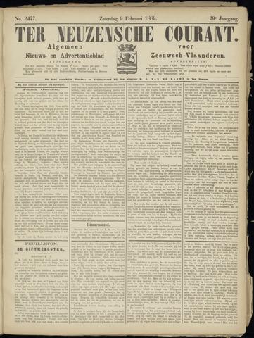 Ter Neuzensche Courant. Algemeen Nieuws- en Advertentieblad voor Zeeuwsch-Vlaanderen / Neuzensche Courant ... (idem) / (Algemeen) nieuws en advertentieblad voor Zeeuwsch-Vlaanderen 1889-02-09