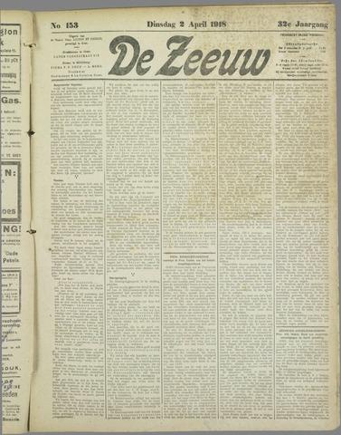 De Zeeuw. Christelijk-historisch nieuwsblad voor Zeeland 1918-04-02