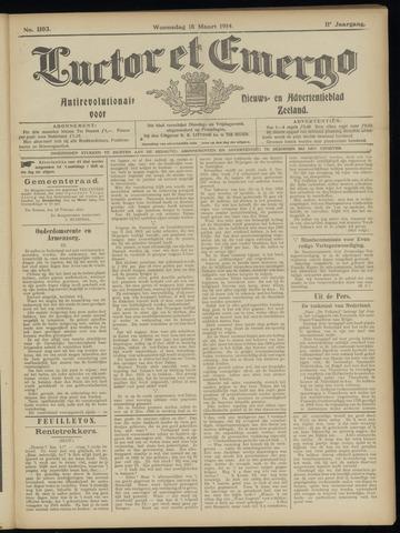 Luctor et Emergo. Antirevolutionair nieuws- en advertentieblad voor Zeeland / Zeeuwsch-Vlaanderen. Orgaan ter verspreiding van de christelijke beginselen in Zeeuwsch-Vlaanderen 1914-03-18