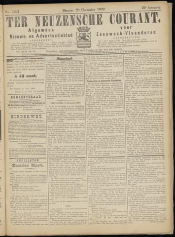 Ter Neuzensche Courant. Algemeen Nieuws- en Advertentieblad voor Zeeuwsch-Vlaanderen / Neuzensche Courant ... (idem) / (Algemeen) nieuws en advertentieblad voor Zeeuwsch-Vlaanderen 1909-12-28
