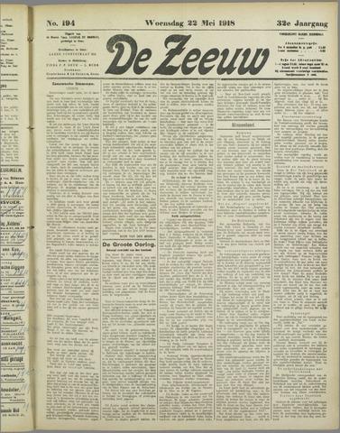 De Zeeuw. Christelijk-historisch nieuwsblad voor Zeeland 1918-05-22