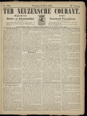 Ter Neuzensche Courant. Algemeen Nieuws- en Advertentieblad voor Zeeuwsch-Vlaanderen / Neuzensche Courant ... (idem) / (Algemeen) nieuws en advertentieblad voor Zeeuwsch-Vlaanderen 1884-03-12