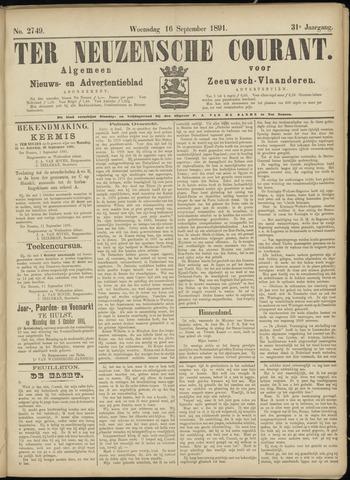 Ter Neuzensche Courant. Algemeen Nieuws- en Advertentieblad voor Zeeuwsch-Vlaanderen / Neuzensche Courant ... (idem) / (Algemeen) nieuws en advertentieblad voor Zeeuwsch-Vlaanderen 1891-09-16