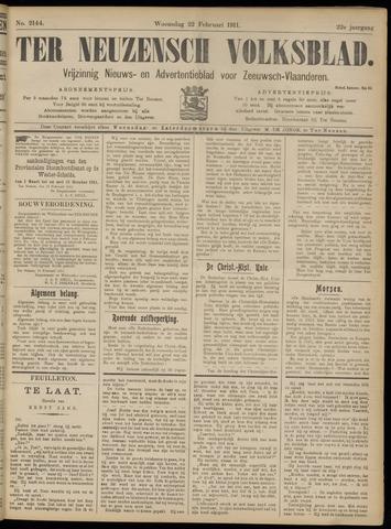 Ter Neuzensch Volksblad. Vrijzinnig nieuws- en advertentieblad voor Zeeuwsch- Vlaanderen / Zeeuwsch Nieuwsblad. Nieuws- en advertentieblad voor Zeeland 1911-02-22
