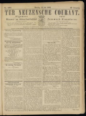 Ter Neuzensche Courant. Algemeen Nieuws- en Advertentieblad voor Zeeuwsch-Vlaanderen / Neuzensche Courant ... (idem) / (Algemeen) nieuws en advertentieblad voor Zeeuwsch-Vlaanderen 1903-07-14