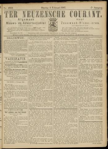 Ter Neuzensche Courant. Algemeen Nieuws- en Advertentieblad voor Zeeuwsch-Vlaanderen / Neuzensche Courant ... (idem) / (Algemeen) nieuws en advertentieblad voor Zeeuwsch-Vlaanderen 1907-02-05
