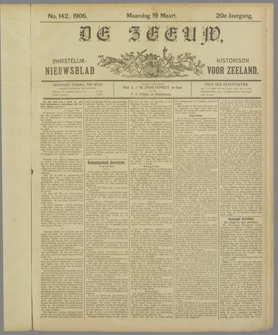 De Zeeuw. Christelijk-historisch nieuwsblad voor Zeeland 1906-03-19