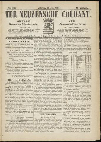 Ter Neuzensche Courant. Algemeen Nieuws- en Advertentieblad voor Zeeuwsch-Vlaanderen / Neuzensche Courant ... (idem) / (Algemeen) nieuws en advertentieblad voor Zeeuwsch-Vlaanderen 1881-06-18