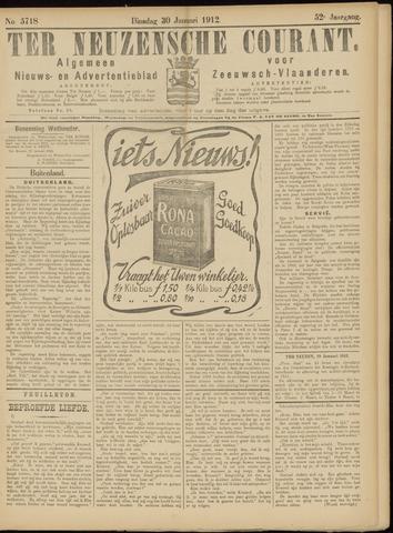 Ter Neuzensche Courant. Algemeen Nieuws- en Advertentieblad voor Zeeuwsch-Vlaanderen / Neuzensche Courant ... (idem) / (Algemeen) nieuws en advertentieblad voor Zeeuwsch-Vlaanderen 1912-01-30