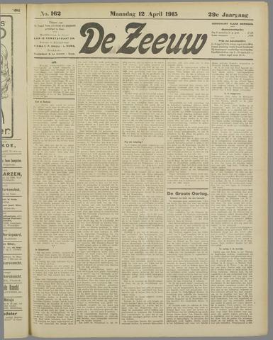 De Zeeuw. Christelijk-historisch nieuwsblad voor Zeeland 1915-04-12