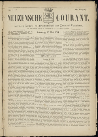 Ter Neuzensche Courant. Algemeen Nieuws- en Advertentieblad voor Zeeuwsch-Vlaanderen / Neuzensche Courant ... (idem) / (Algemeen) nieuws en advertentieblad voor Zeeuwsch-Vlaanderen 1876-05-20