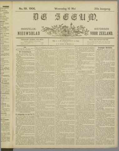De Zeeuw. Christelijk-historisch nieuwsblad voor Zeeland 1906-05-16