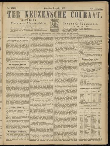 Ter Neuzensche Courant. Algemeen Nieuws- en Advertentieblad voor Zeeuwsch-Vlaanderen / Neuzensche Courant ... (idem) / (Algemeen) nieuws en advertentieblad voor Zeeuwsch-Vlaanderen 1903-04-04