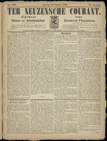 Ter Neuzensche Courant. Algemeen Nieuws- en Advertentieblad voor Zeeuwsch-Vlaanderen / Neuzensche Courant ... (idem) / (Algemeen) nieuws en advertentieblad voor Zeeuwsch-Vlaanderen 1884-02-23