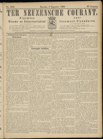 Ter Neuzensche Courant. Algemeen Nieuws- en Advertentieblad voor Zeeuwsch-Vlaanderen / Neuzensche Courant ... (idem) / (Algemeen) nieuws en advertentieblad voor Zeeuwsch-Vlaanderen 1909-09-04
