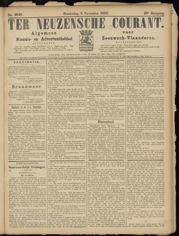 Ter Neuzensche Courant. Algemeen Nieuws- en Advertentieblad voor Zeeuwsch-Vlaanderen / Neuzensche Courant ... (idem) / (Algemeen) nieuws en advertentieblad voor Zeeuwsch-Vlaanderen 1899-11-09