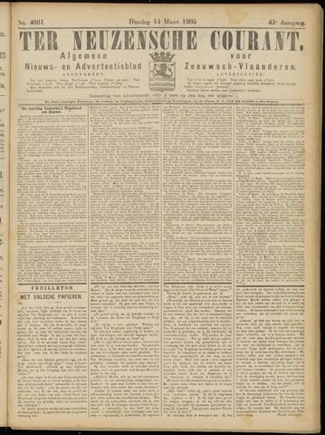Ter Neuzensche Courant. Algemeen Nieuws- en Advertentieblad voor Zeeuwsch-Vlaanderen / Neuzensche Courant ... (idem) / (Algemeen) nieuws en advertentieblad voor Zeeuwsch-Vlaanderen 1905-03-14