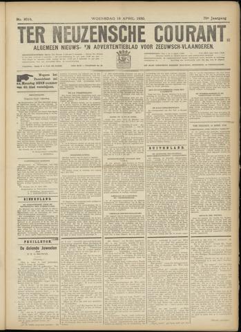 Ter Neuzensche Courant. Algemeen Nieuws- en Advertentieblad voor Zeeuwsch-Vlaanderen / Neuzensche Courant ... (idem) / (Algemeen) nieuws en advertentieblad voor Zeeuwsch-Vlaanderen 1930-04-16