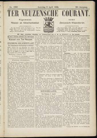 Ter Neuzensche Courant. Algemeen Nieuws- en Advertentieblad voor Zeeuwsch-Vlaanderen / Neuzensche Courant ... (idem) / (Algemeen) nieuws en advertentieblad voor Zeeuwsch-Vlaanderen 1880-04-03