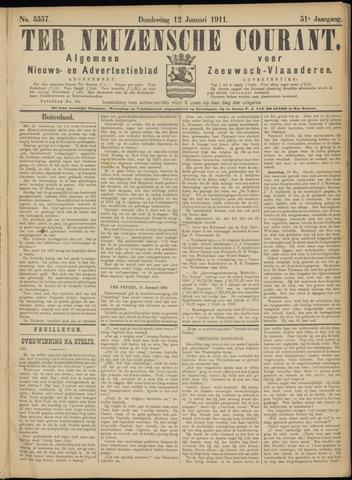 Ter Neuzensche Courant. Algemeen Nieuws- en Advertentieblad voor Zeeuwsch-Vlaanderen / Neuzensche Courant ... (idem) / (Algemeen) nieuws en advertentieblad voor Zeeuwsch-Vlaanderen 1911-01-12