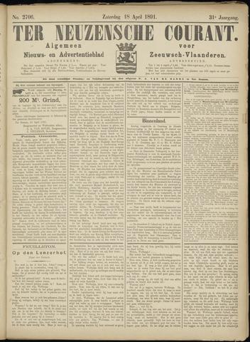 Ter Neuzensche Courant. Algemeen Nieuws- en Advertentieblad voor Zeeuwsch-Vlaanderen / Neuzensche Courant ... (idem) / (Algemeen) nieuws en advertentieblad voor Zeeuwsch-Vlaanderen 1891-04-18