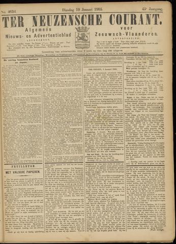 Ter Neuzensche Courant. Algemeen Nieuws- en Advertentieblad voor Zeeuwsch-Vlaanderen / Neuzensche Courant ... (idem) / (Algemeen) nieuws en advertentieblad voor Zeeuwsch-Vlaanderen 1905-01-10