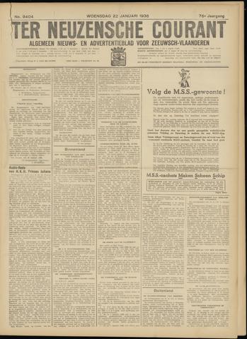 Ter Neuzensche Courant. Algemeen Nieuws- en Advertentieblad voor Zeeuwsch-Vlaanderen / Neuzensche Courant ... (idem) / (Algemeen) nieuws en advertentieblad voor Zeeuwsch-Vlaanderen 1936-01-22