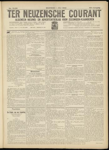 Ter Neuzensche Courant. Algemeen Nieuws- en Advertentieblad voor Zeeuwsch-Vlaanderen / Neuzensche Courant ... (idem) / (Algemeen) nieuws en advertentieblad voor Zeeuwsch-Vlaanderen 1940-07-01