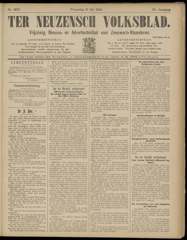 Ter Neuzensch Volksblad. Vrijzinnig nieuws- en advertentieblad voor Zeeuwsch- Vlaanderen / Zeeuwsch Nieuwsblad. Nieuws- en advertentieblad voor Zeeland 1916-05-10