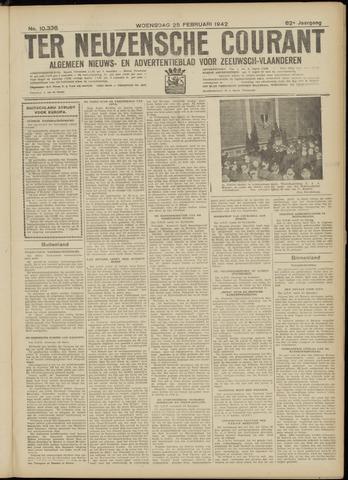 Ter Neuzensche Courant. Algemeen Nieuws- en Advertentieblad voor Zeeuwsch-Vlaanderen / Neuzensche Courant ... (idem) / (Algemeen) nieuws en advertentieblad voor Zeeuwsch-Vlaanderen 1942-02-25